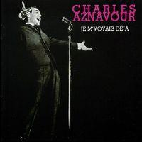 Cover Charles Aznavour - Je m'voyais déjà [1995]